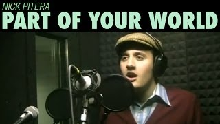 Part of Your World - Disney's The Little Mermaid - Nick Pitera (cover)