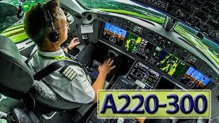 Piloting the new AIRBUS A220 out of London
