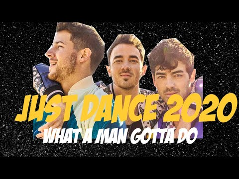 Just Dance 2020 WHAT A MAN GOTTA DO JONAS BROTHERS
