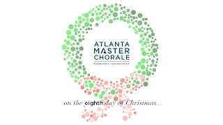 Atlanta Master Chorale | Tomorrow Shall Be My Dancing Day (Gardner)