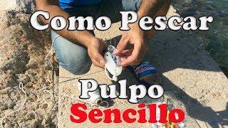 Como Pescar El PULPO. SENCILLO