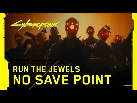 No Save Point by Yankee and the Brave (Run the Jewels) de Cyberpunk 2077