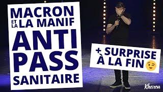 Macron et la manif anti pass sanitaire - 60 minutes avec Kheiron