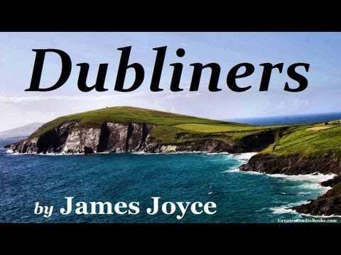 DUBLINERS by James Joyce - FULL Audio Book | Greatest Audio Books