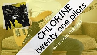 CHLORINE   Twenty One Pilots | BASS COVER WITH TABS |