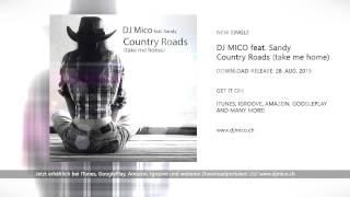 "Video thumbnail of ""DJ MICO feat. SANDY - Country Roads (take me home) [Radio Edit]"""