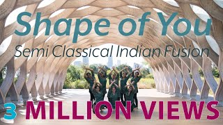 SHAPE OF YOU | Meher Dance | Semi Classical Indian