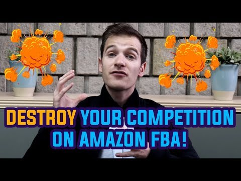 5 Ways To DESTROY Your Amazon FBA Competition And Make SALES!!
