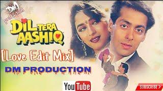 Dil Tera Ashiq [Love Edit Mix] Dj S   dm production    2018 speshal