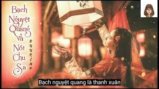 [ Lời Việt Cover] Bạch Nguyệt Quang Và Nốt Chu Sa白月光与朱砂痣-Đại Tử 大將 ( Hot Tik Tok )