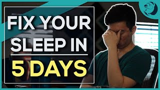 How to FIX Your SLEEP Schedule in 5 DAYS or Less