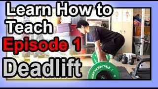 How to teach the Deadlift: Coaching Others Perfect Form | Episode 1