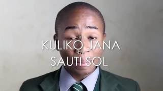 SAUTI SOL  - KULIKO JANA - UPPER HILL SCHOOL CHOIR (REDFOURTH CHORUS) cover Ft Flo