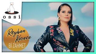 Reyhan Karaca / Bi Zahmet (Official Klip)