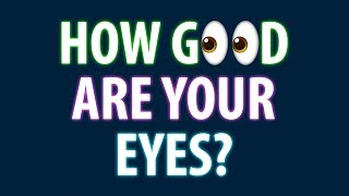 How Good Are Your Eyes? Cool and Quick Test