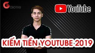 [Gcaothu] Làm thế nào để kiếm tiền trên Youtube năm 2019 ? Tiết lộ doanh thu Gcaothu