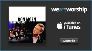 Don Moen - At the Foot of the Cross (Ashes to Beauty)