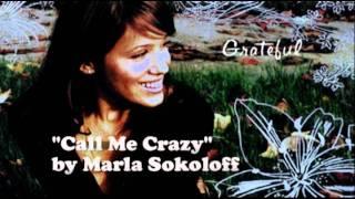 Call me crazy - Marla Sokoloff