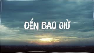 [New] (Lyrics Video) Đến Bao Giờ - Datmaniac ft Cá Hồi Hoang (2G18)