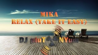 Mika - Relax (Take It Easy) DJ pluTONYum Remix