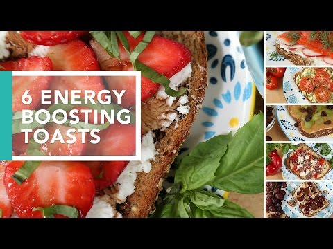 6 Energy-Boosting Toast Ideas