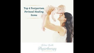 [Video] Top 4 Postpartum Perineal Healing Items