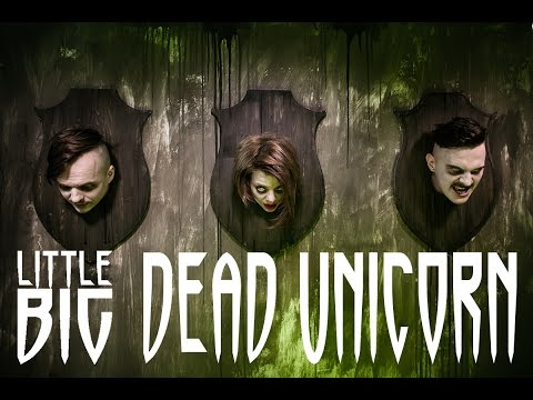 LITTLE BIG - Dead Unicorn (видео)