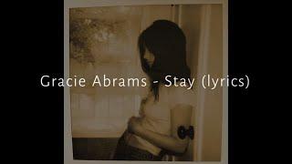 Gracie Abrams   Stay (Lyrics)