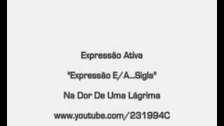 Expressão Ativa - Expressão E/A... Sigla - Video Youtube