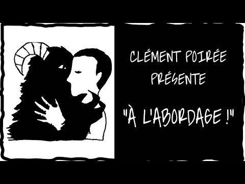 """Clément Poirée présente """"A l'abordage"""""""