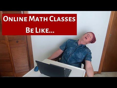 Online Math Classes Be Like... - YouTube