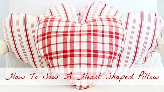 How To Sew A Heart Shaped Pillow