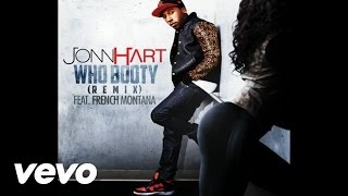Jonn Hart - Who Booty (Remix) (audio) ft. French Montana