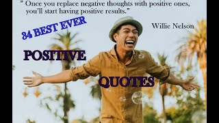 BEST POSITIVE QUOTES  EVER! WATCH FOR FEELING REAL POSITIVITY!
