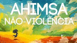AHIMSA: O PRINCÍPIO DA NÃO VIOLÊNCIA - CRISTIAN DAMBRÓS