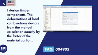 FAQ 004905 | I design timber components. The deformations of load combinations deviate from the manual calculation exactly by the factor of the material partial safety factor. Why?