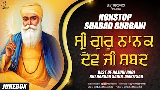 Sri Guru Nanak Dev Ji Shabads - New Shabad Gurbani Kirtan 2020 - Mix Hazoori Ragis - Best Records - Download this Video in MP3, M4A, WEBM, MP4, 3GP
