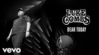 Luke Combs   Dear Today (Audio)
