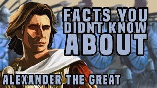 Facts You Didn't Know About Alexander The Great