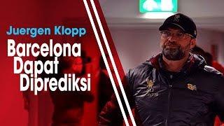 Bantai Barcelona di Anfield, Juergen Klopp Menilai Permainan Lawan Mudah Ditebak