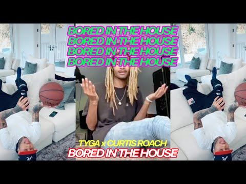 Tyga x Curtis Roach - Bored In The House (Official Video)