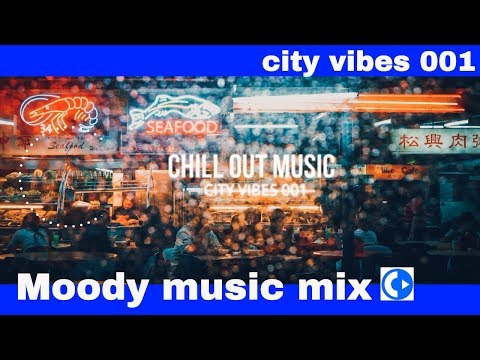 Moody Music Remix By ChillSelector - Vocal And Instrumental (2018) Chill Out, Autumn, City Vibes.