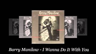 I Wanna Do It With You - Barry Manilow