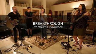 Breakthrough: Live from the Living Room