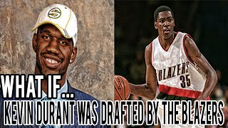 What If Kevin Durant Went To The Trailblazers First Overall?