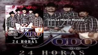Con La Misma Moneda - Grupo Con Todo (Video)