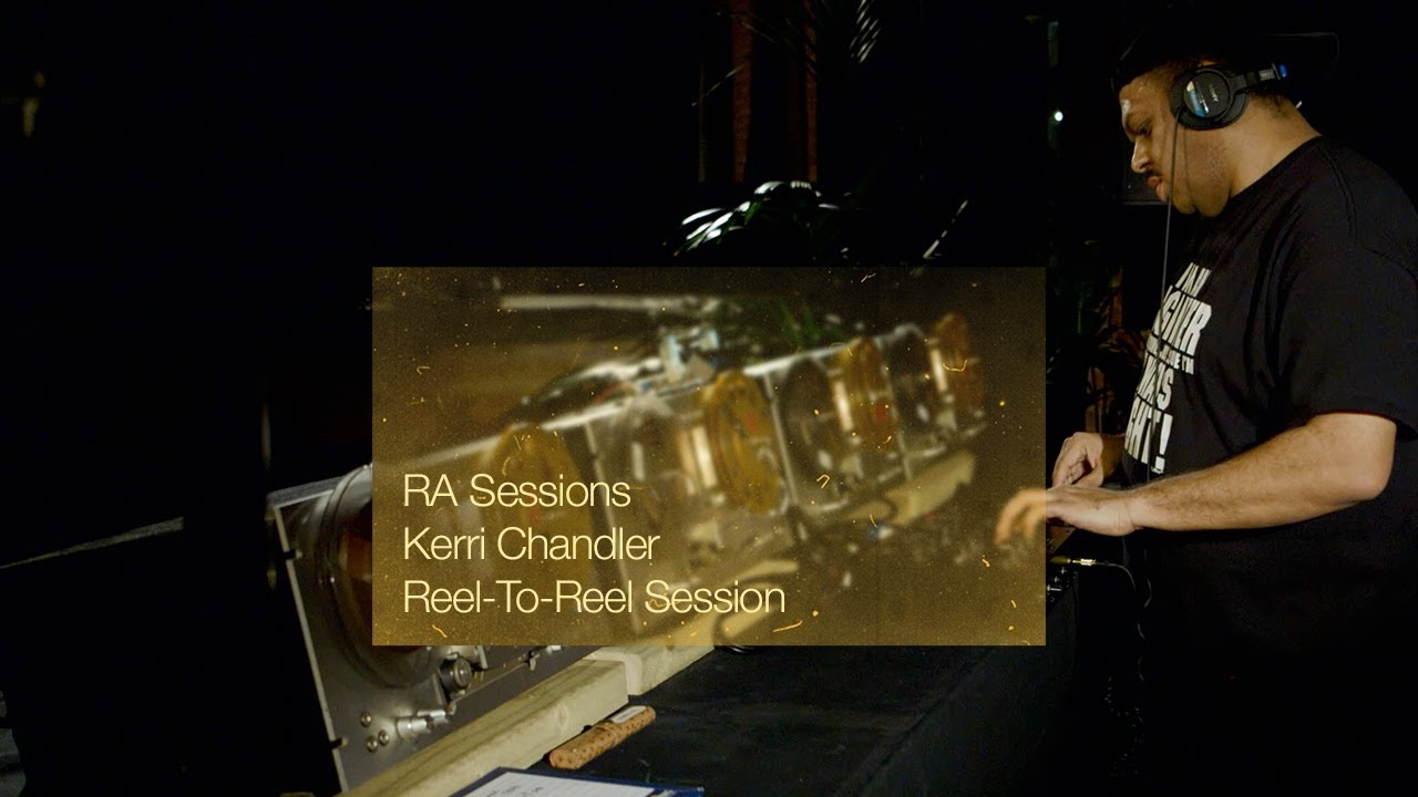 Kerri Chandler - Live @ RA Sessions: Reel-To-Reel Session 2020