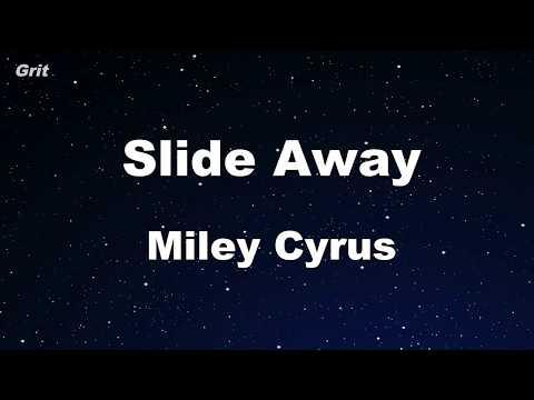 Slide Away - Miley Cyrus Karaoke 【No Guide Melody】 Instrumental
