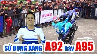 Yamaha Exciter 150 và Xe máy ▶ Sử dụng xăng A95 hay A92?