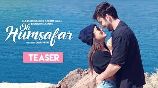 """Presenting the first look at the upcoming romantic music video """"Oh Humsafar"""", Featuring Neha Kakkar & Himansh Kohli. The music is composed by Tony Kakkar and the lyrics are penned by Manoj Muntashir. The full song is set to release TOMORROW!!  Enjoy and stay connected with us !! ___ Enjoy & stay connected with us! ► Subscribe to T-Series: http://bit.ly/TSeriesYouTube ► Like us on Facebook: https://www.facebook.com/tseriesmusic ► Follow us on Twitter: https://twitter.com/tseries ► Follow us on Instagram: http://bit.ly/InstagramTseries"""